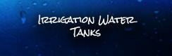 Irrigation Water Tanks