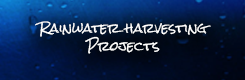 Rainwater Harvesting Projects