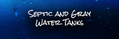 Septic and Gray Water Tanks